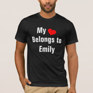 My heart belongs to Emily T-Shirt
