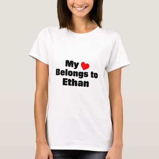 My heart belongs to Ethan T-Shirt