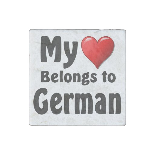 My heart Belongs to German Stone Magnet
