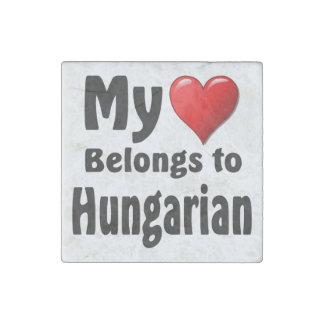 My heart Belongs to Hungarian Stone Magnet