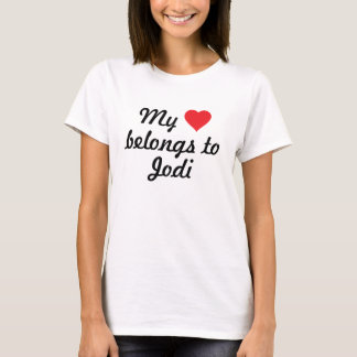 My heart belongs to Jodi T-Shirt