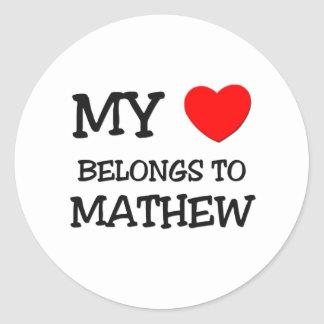 My Heart Belongs to Mathew Round Sticker