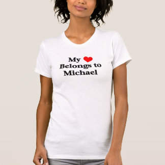 My heart belongs to michael tee shirt