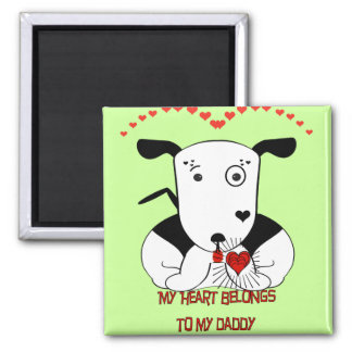 My Heart Belongs to My Daddy Square Magnet