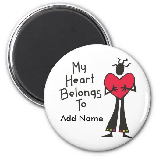 My Heart Belongs to Personalize It Magnets