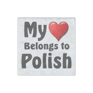 My heart Belongs to Polish Stone Magnet