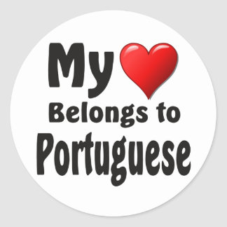My heart Belongs to Portuguese Round Sticker