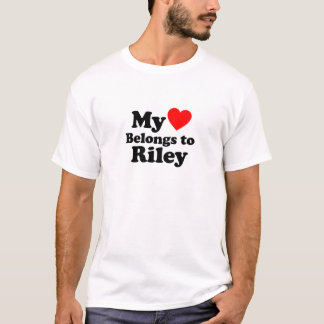 My Heart Belongs to Riley T-Shirt