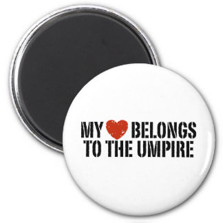 My Heart Belongs To The Umpire 6 Cm Round Magnet
