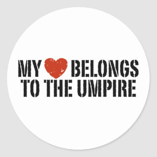 My Heart Belongs To The Umpire Round Sticker