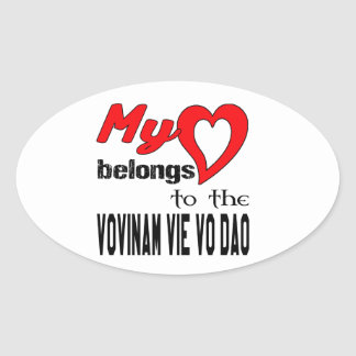 My heart belongs to the Vovinam vie vo dao. Oval Sticker