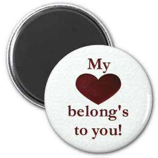My heart belongs to you 6 cm round magnet