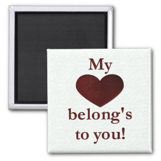 My heart belongs to you square magnet