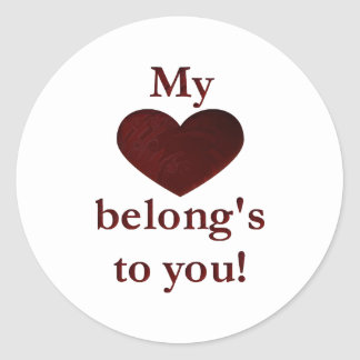 My heart belongs to you classic round sticker