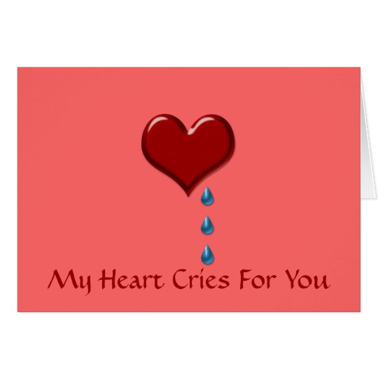 My Heart Cries Valentine Day Card