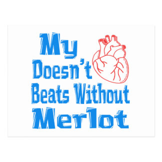 My heart doesn't beats without Merlot. Post Cards