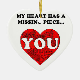 MY HEART HAS A MISSING PIECE CHRISTMAS ORNAMENT