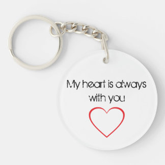 My Heart is Always With You Key Chain Round Acrylic Keychains