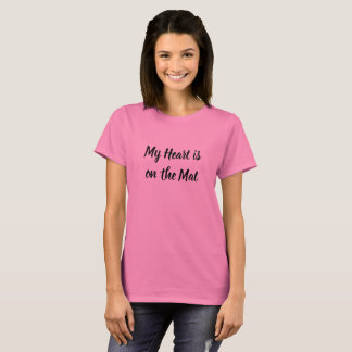 My Heart is on the Mat T-Shirt