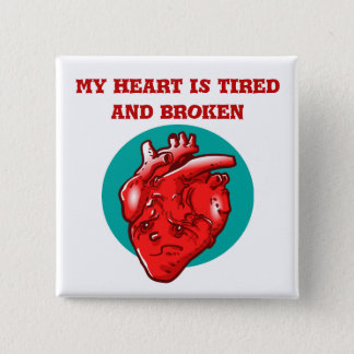 my heart is tired and broken funny cartoon 15 cm square badge