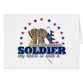 my heart is with a soldier my daughter greeting card