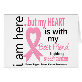 My Heart Is With My Best Friend Breast Cancer Greeting Cards