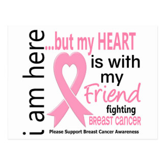 My Heart Is With My Friend Breast Cancer Postcard
