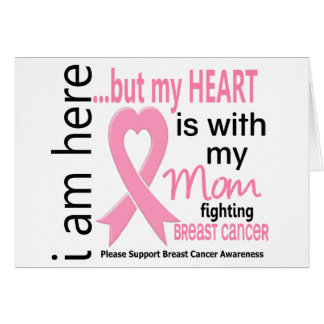 My Heart Is With My Mom Breast Cancer Greeting Card