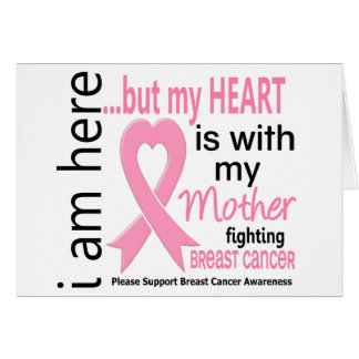 My Heart Is With My Mother Breast Cancer Card