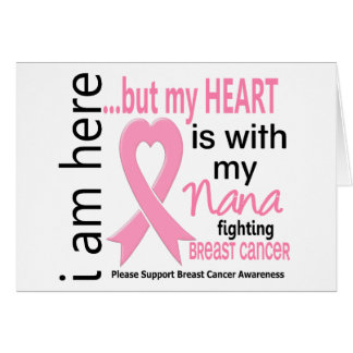 My Heart Is With My Nana Breast Cancer Greeting Cards