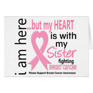 My Heart Is With My Sister Breast Cancer Greeting Cards