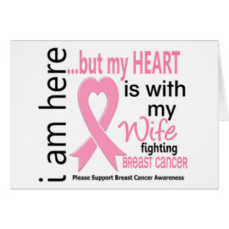 My Heart Is With My Wife Breast Cancer Greeting Cards