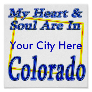 My Heart & Soul Are In Colorado Print