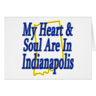 My Heart & Soul Are In Indianapolis Greeting Card