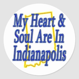 My Heart & Soul Are In Indianapolis Round Sticker