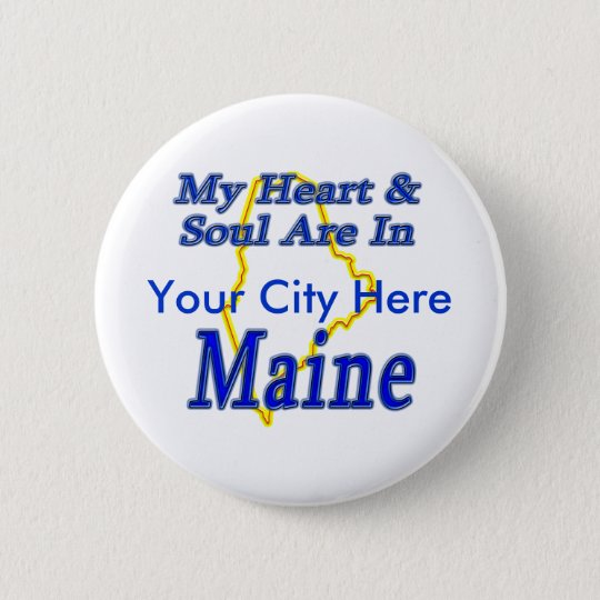 My Heart & Soul Are In Maine 6 Cm Round Badge