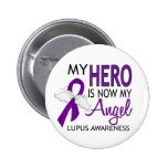 My Hero Is My Angel Lupus Pinback Buttons