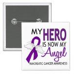 My Hero Is My Angel Pancreatic Cancer Pins