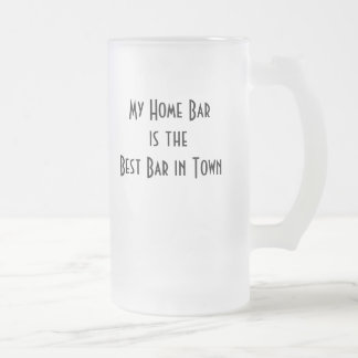 My Home Bar is the Best Bar in Town Coffee Mug