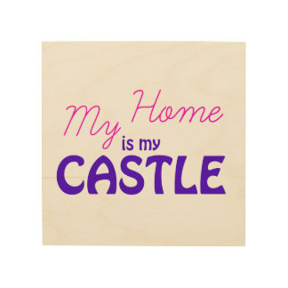 My Home is My Castle Wood Wall Decor