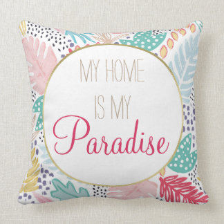 My Home is My Paradise Tropical Pattern Cushion