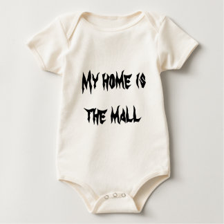 My home is the mall baby bodysuit