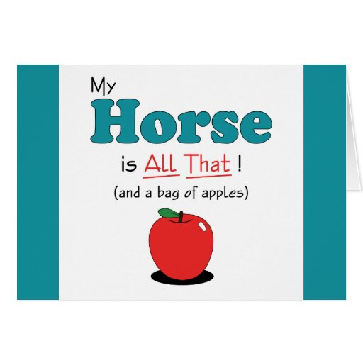 My Horse is All That! Funny Horse Cards