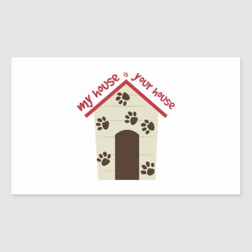 My House Your House Rectangle Sticker