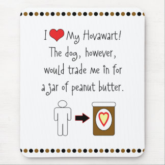 My Hovawart Loves Peanut Butter Mouse Mat