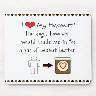 My Hovawart Loves Peanut Butter Mousepad