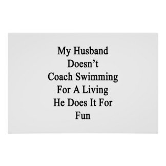 My Husband Doesn't Coach Swimming For A Living He Poster