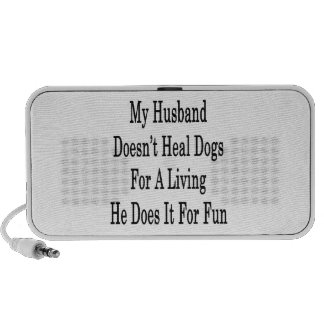 My Husband Doesn't Heal Dogs For A Living He Does PC Speakers