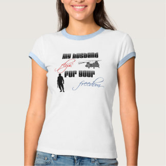 My husband flys for your freedom. T-Shirt