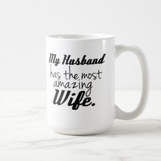 My Husband has the most amazing Wife Basic White Mug